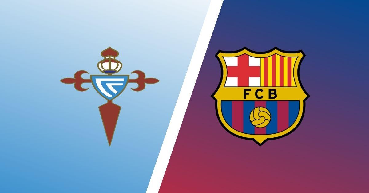 Match Preview: Celta Vigo vs Barcelona Predictions, Team News & H2H